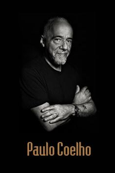 "Paulo Coelho: ""It's the possibility of having a dream come true that makes life interesting."""
