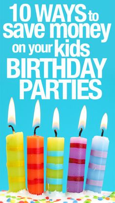 Great tips!  10 Ways to Save Money on Your Kid's Birthday Party