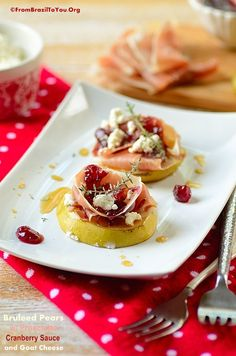 Bruleed Pears with Prosciutto, Cranberry Sauce, and Goat Cheese