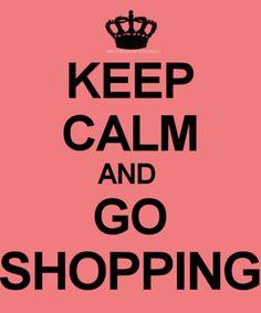 This the season... it should say - Go Shopping & Keep Calm!!