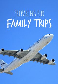 Preparing for Family Trips....tips, resources and ideas for traveling with kids