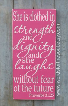 She is Clothed in Strength and Dignity Proverbs 3125   by WordsForTheSoul