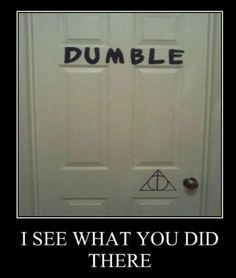 Dumble-Door-harry potter genuishness, deathly hallows sign, funny, meme