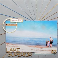 """""""Lake Superior"""" by ColleenC, as seen in the Club CK Idea Galleries. #scrapbook #scrapbooking #creatingkeepsakes"""