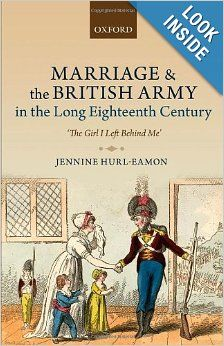 Marriage and the British Army in the long Eighteenth Century: the girl I left behind me. By Jennine Hurl-Eamon. Oxford University Press, April 2014. 336 p.