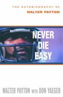 Never Die Easy / Walter Payton (with Don Yaeger)