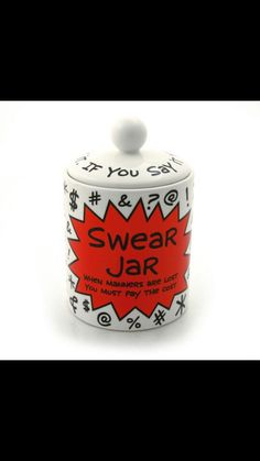 So I had a major potty mouth when my God Daughter was a baby her mom had a Swear Jar and it helped me watch my mouth TREMENDOUSLY! So I am bringing the Swear Jar back because her Nina is starting to swear like a Sailor again!!!!!