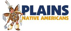 Plains Indians - Lesson Plans - Native Americans in Olden Times for Kids