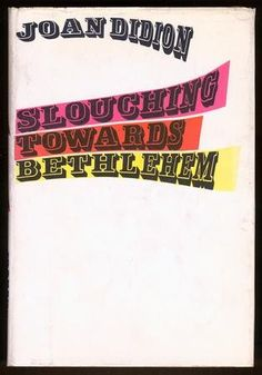 books, cover design, worth read, bethlehem, book worth, slouch, joan didion, book cover, read list