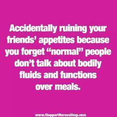 Medical professional problems time, nurs life, funni, true stori, dinners, nurs stuff, families, quot, friend