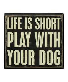 'Play With Your Dog' Box Sign