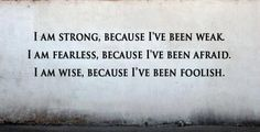 I am strong. I am fearless. I am wise.