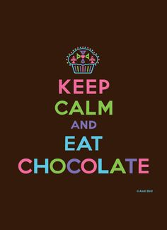 Keep Calm & Chocolate