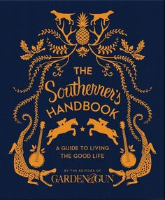 The Southerner's Handbook by #GardenAndGun - yes please!