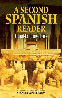 A second Spanish reader : a dual-language book / edited and translated by Stanley Appelbaum.
