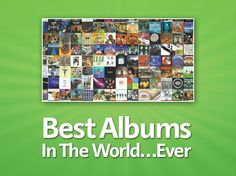 The Best Albums In The World…Ever!