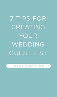 7 Tips for Creating Your Wedding Guest List