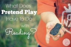 Yes! Yes! Yes! This is why kids need time to play!  What does pretend play have to do with reading?  So much more than you might realize!