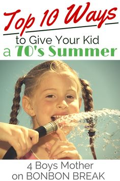 Top 10 Ways to Give Your Kid a 1970s Summer by 4 Boys Mother