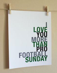 I love you more than football