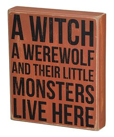 'Little Monsters' Box Sign | Mine needs to replace Werewolf with Vampire. LOL