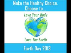 """Free, Online Earth Day Event, 4/22/13 @ 12pm PST- Love Your Body, Love The Earth. Learn how to have a """"greener,"""" healthier life! """"Click the Pic"""" to save your spot or enter to win our great giveaway!"""