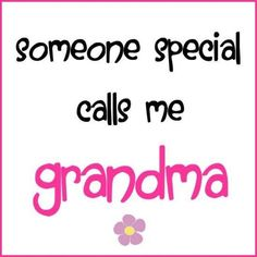 . grandma quotes, special people