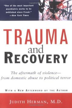 Trauma and Recovery: The Aftermath of Violence--from Domestic Abuse to Political Terror by Judith Herman. $10.22. Publication: May 30, 1997. Publisher: Basic Books; 14tth printing edition (May 30, 1997). Edition - 14tth printing. Save 43% Off!