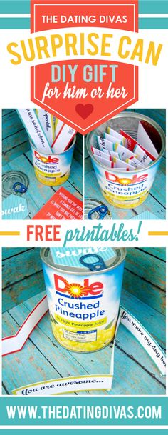 I've been searching for a great way to surprise my spouse! This is perfect, not only are the printables darling but there are several ideas on what to put inside the can. www.TheDatingDivas.com
