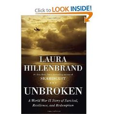 Unbroken: A World War II Story of Survival, Resilience, and Redemption by Laura Hillenbrand 2012