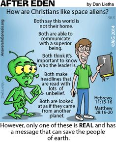 How are Christians like space aliens? There are several ways...