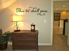 This too shall pass... a great wall phrase to have in your home or on the wall. Trading Phrases. #wall #art #trading #phrases #quote #words #decal #vinyl #decals #inspirational #saying