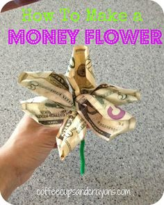 How to make a money flower!  Cute gift idea!