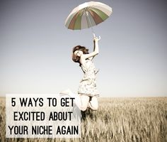 Experiencing a bit of burn out or lost passion for your niche? We've got 5 fresh ways to help you get excited again.