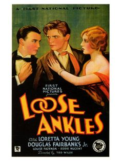 Loose Ankles (1930) is a Pre-Code romantic comedy released in all-talking versions and silent versions.  Warner Brothers produced and distributed the film under First National. The film was directed by Ted Wilde and starred Loretta Young, Douglas Fairbanks, Jr. and Edward Nugent