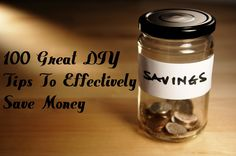 100 Great DIY Money Saving Tips For Those Who Are Just Getting Started