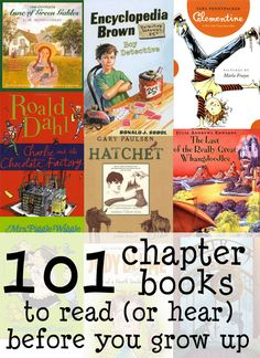 101 chapter books to read (or hear) before you grow up. Great to by read by or aloud to kids! #reading #chapterbooks #childrensliterature