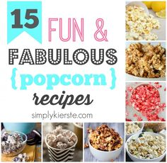 15 Fun & Fabulous Popcorn Recipes popcorn recip