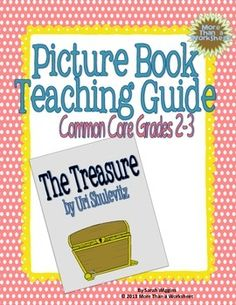 Picture Book Teaching Guide: The Treasure by Uri Shulevitz Grades. Graphic Organizers and more! 2-3 Common Core Standards (RL.3.3, RL.3.7, RL.2.3, RL.2.7) from More Than a Worksheet $