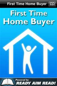 First Time Home Buyer Rescources  16 Step Guide for Buying your First Home