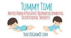 Tummy Time - Advice from a pediatric neurodevelopmental OT. @toolstogrowot