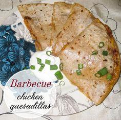 Barbecue chicken quesadillas!