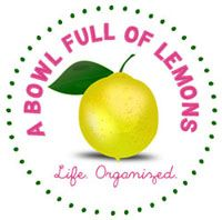 A Bowl Full of Lemons - A blog that teaches you how to get your life organized.