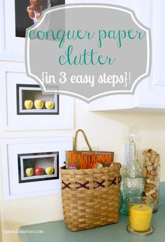 Love Your Space Challenge #19: Conquer Paper Clutter in 3 easy steps!!