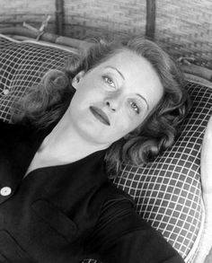 Bette Davis--oh those eyes . .  . and a tough cookie who knew what she wanted--