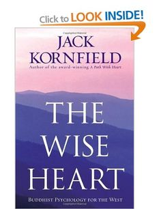 The Wise Heart: Buddhist Psychology for the West:  Jack Kornfield: Books