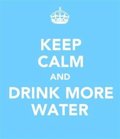 drink water..lots and lots of water