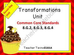 Transformations Unit from Teacher Twins on TeachersNotebook.com -  (163 pages)  - This unit is now available in the 8th Grade Common Core Math Unit Bundle.  This is a 7 day unit on Transformations. Common Core Standards 8.G.2,8.G.3, 8.G.4. Each day has a PowerPoint that includes a warm up with answers, notes, and a closure of the lesso