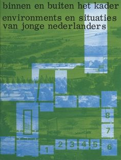Binnen en buiten het kader. Environments en situaties van jonge Nederlanders (Inside and outside the frame. Environments and situations of young Dutch) Exhibition Catalog, Cat.nr. 486, Stedelijk Museum, Amsterdam. Designed by Wim Crouwel and Jolijn van de Wouw, 1970