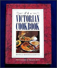 """Try a new recipe """"The Victorian Cookbook"""" - Recipes and Historical Information from Susan's Selections"""